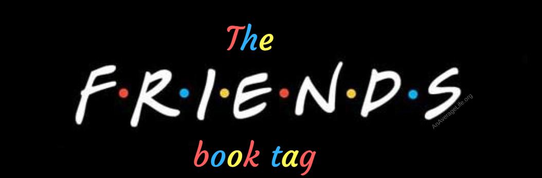 The F.R.I.E.N.D.S Book Tag