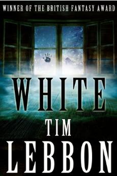 Novella Notes- White- TimLebbon