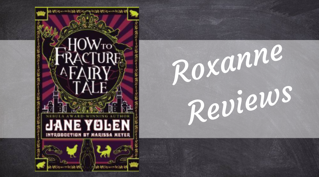 ARC Review; How To Fracture A Fairytale- Jane Yolen
