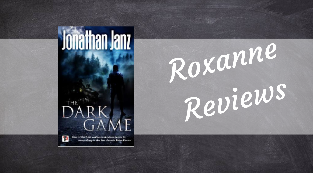 Book Review; The Dark Game- Jonathan Janz