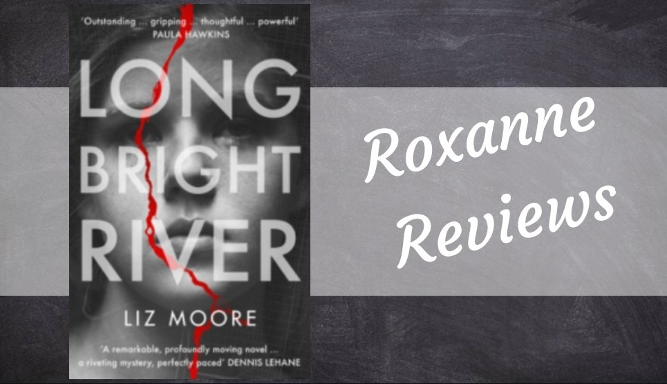 Mini Review; Long Bright River- LizMoore