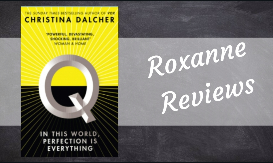 Book Review; Q- Christina Dalcher