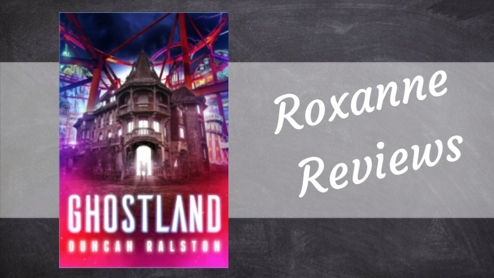 Book Review; Ghostland- Duncan Ralston