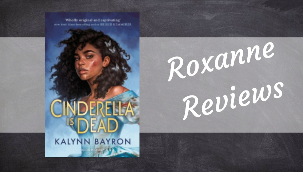 Book Review; Cinderella Is Dead- Kalynn Bayron