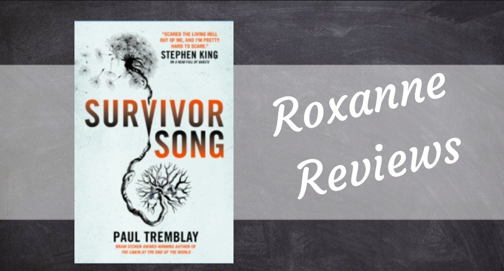 Book Review; Survivor Song- Paul Tremblay