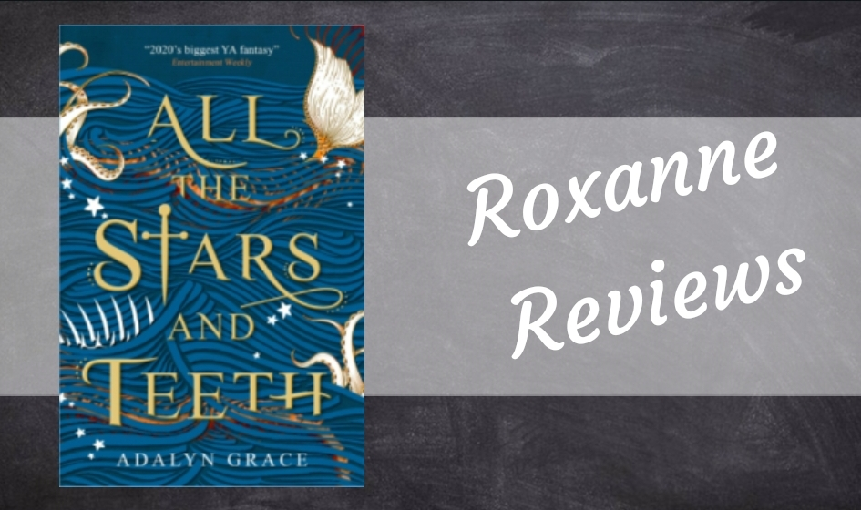 Book Review; All The Stars And Teeth- Adalyn Grace