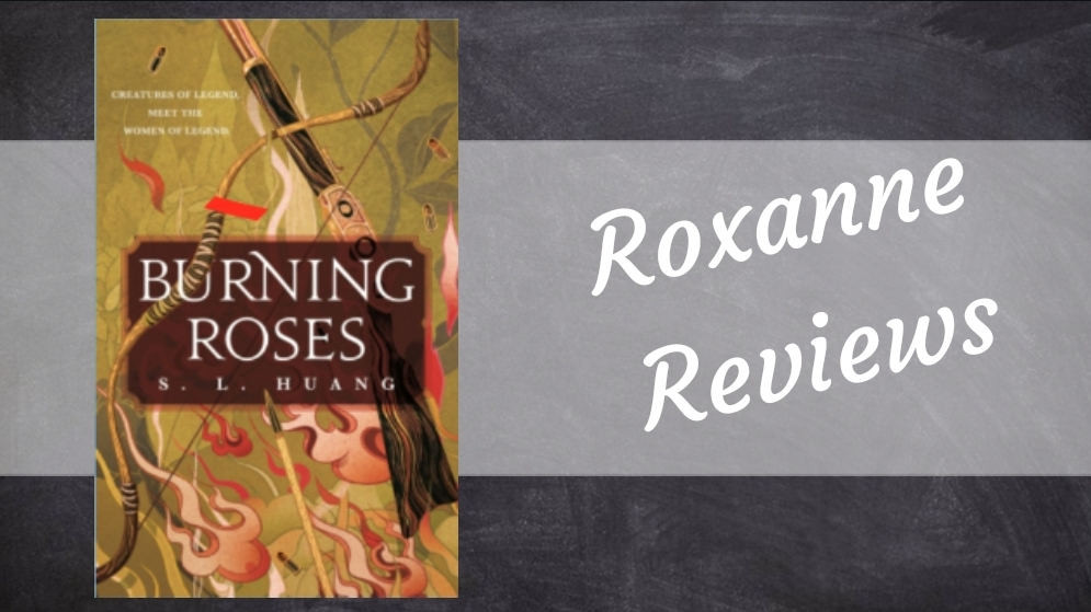 Mini Book Review; Burning Roses- S.L Huang