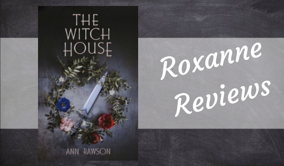 Book Review; The Witch House- Ann Rawson