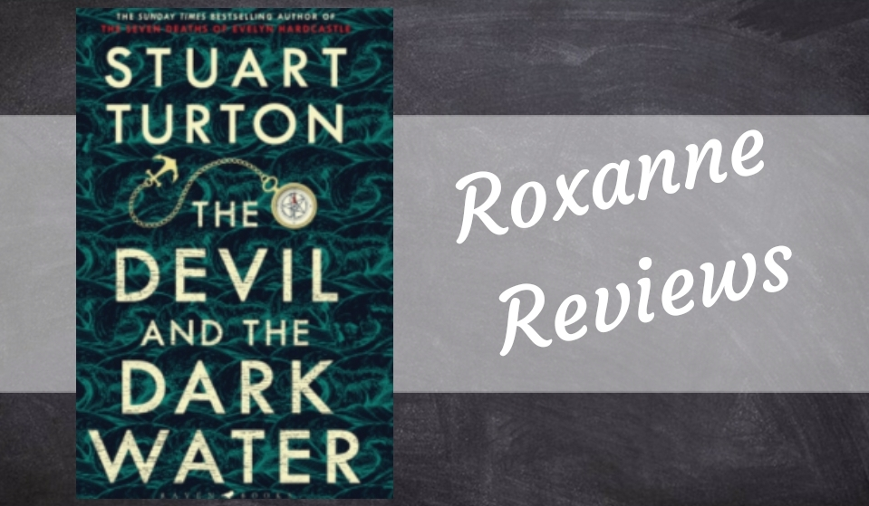 Book Review; The Devil And The Dark Water- Stuart Turton