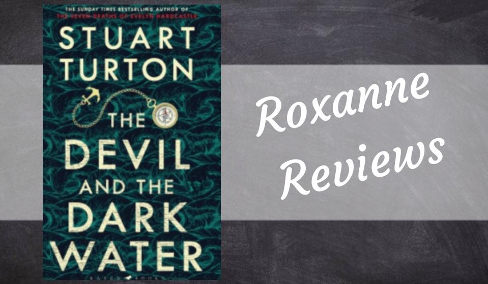 Book Review; The Devil And The Dark Water- StuartTurton