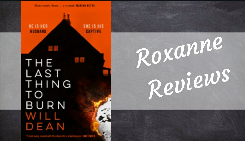Book Review; The Last Thing To Burn- WillDean
