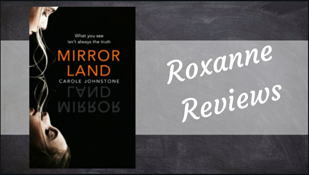 Blog Tour /Book Review; Mirrorland- CaroleJohnstone