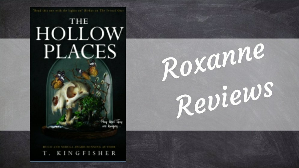 Book Review; The Hollow Places- T Kingfisher