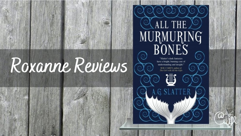 Book Review; All The Murmuring Bones – A GSlatter
