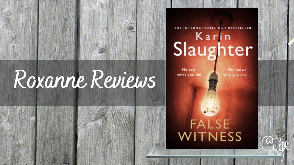Book Review; False Witness- KarinSlaughter