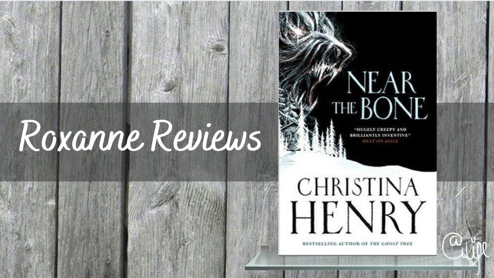 Book Review; Near The Bone- ChristinaHenry