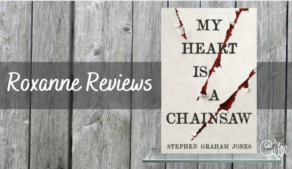Book Review; My Heart Is A Chainsaw- Stephen GrahamJones