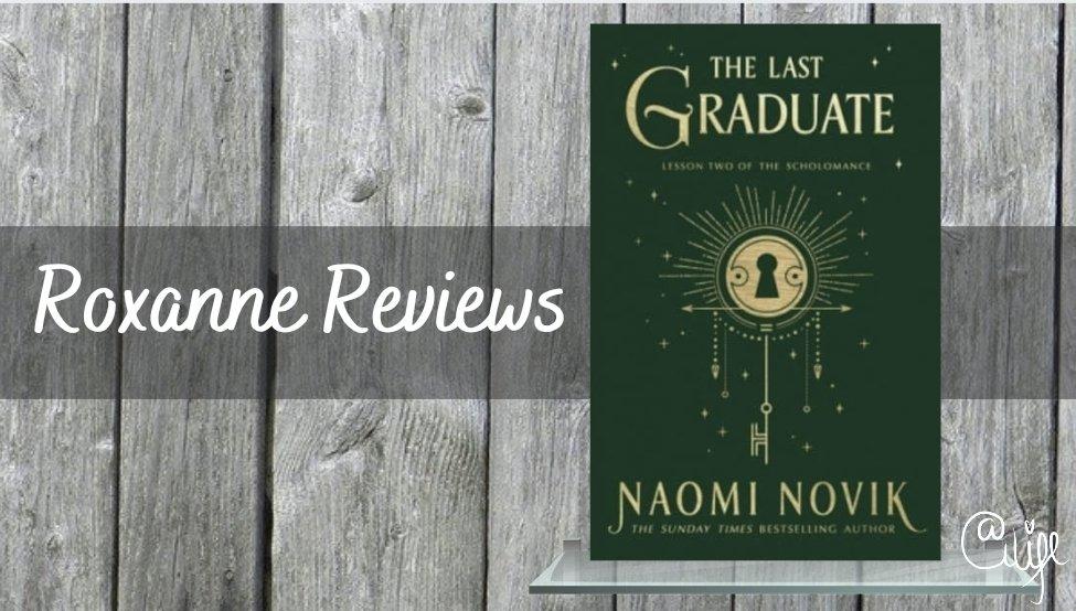 Book Review; The Last Graduate- NaomiNovik